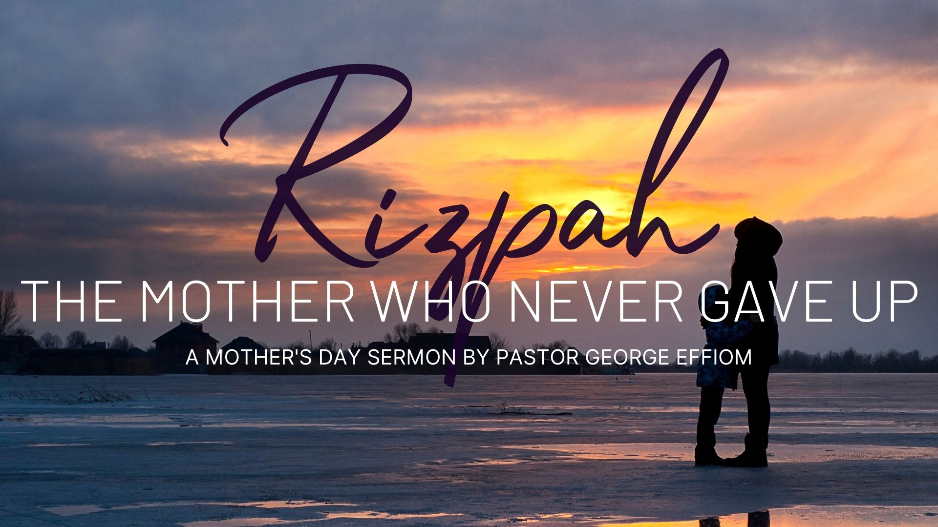 Rizpah: The Mother Who Never Gave Up