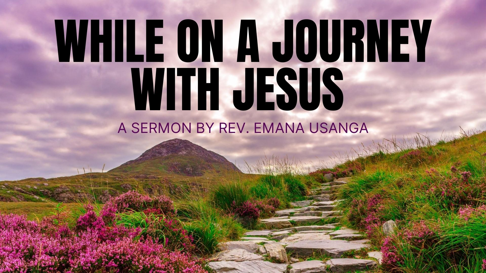 While On A Journey With Jesus